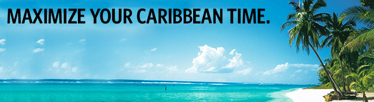 maximize your caribbean time