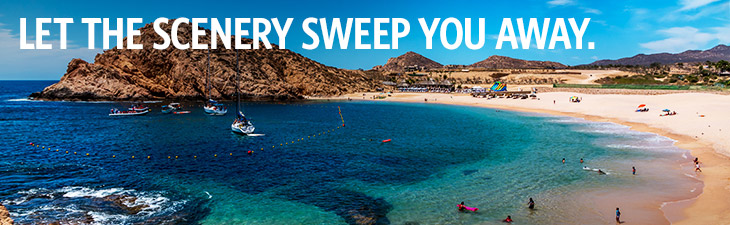 let the scenery sweep (ex: It's time to get away. - location, los cabos, mexico