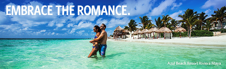 EMBRACE THE ROMANCE - Azul Beach Resort Riviera Maya