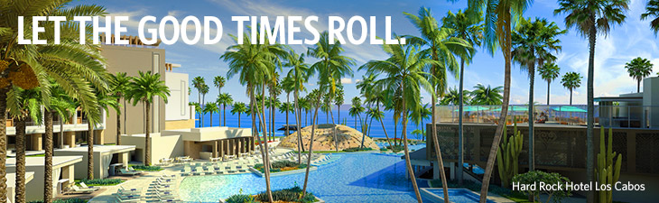 let the good times roll. - location, Hard Rock Hotel Los Cobos